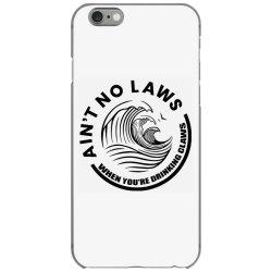 Ain't no laws iPhone 6/6s Case | Artistshot