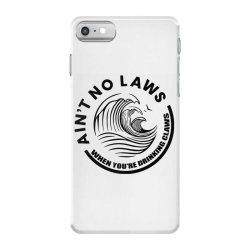 Ain't no laws iPhone 7 Case | Artistshot