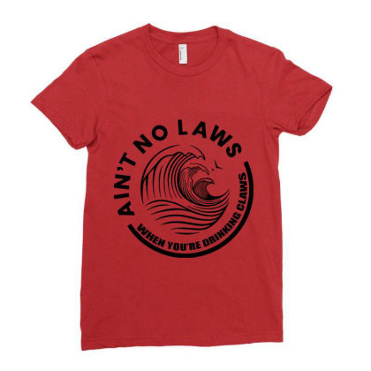 Ain't No Laws Ladies Fitted T-shirt Designed By Redline77