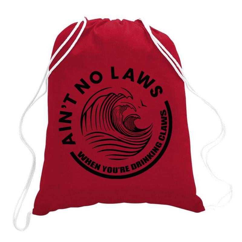 Ain't No Laws Drawstring Bags   Artistshot