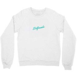 Selfmade design Crewneck Sweatshirt | Artistshot