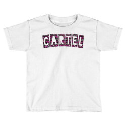 Cartel Toddler T-shirt | Artistshot
