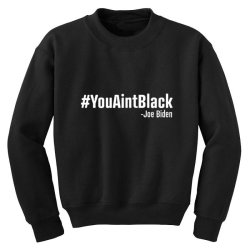 you aint black Youth Sweatshirt | Artistshot