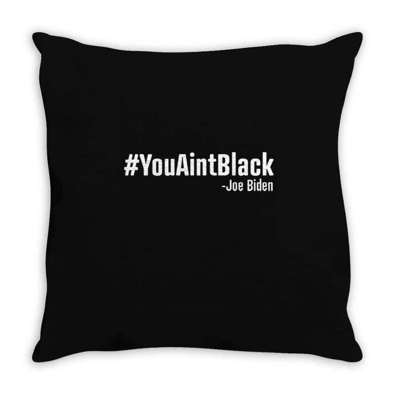 You Aint Black Throw Pillow   Artistshot