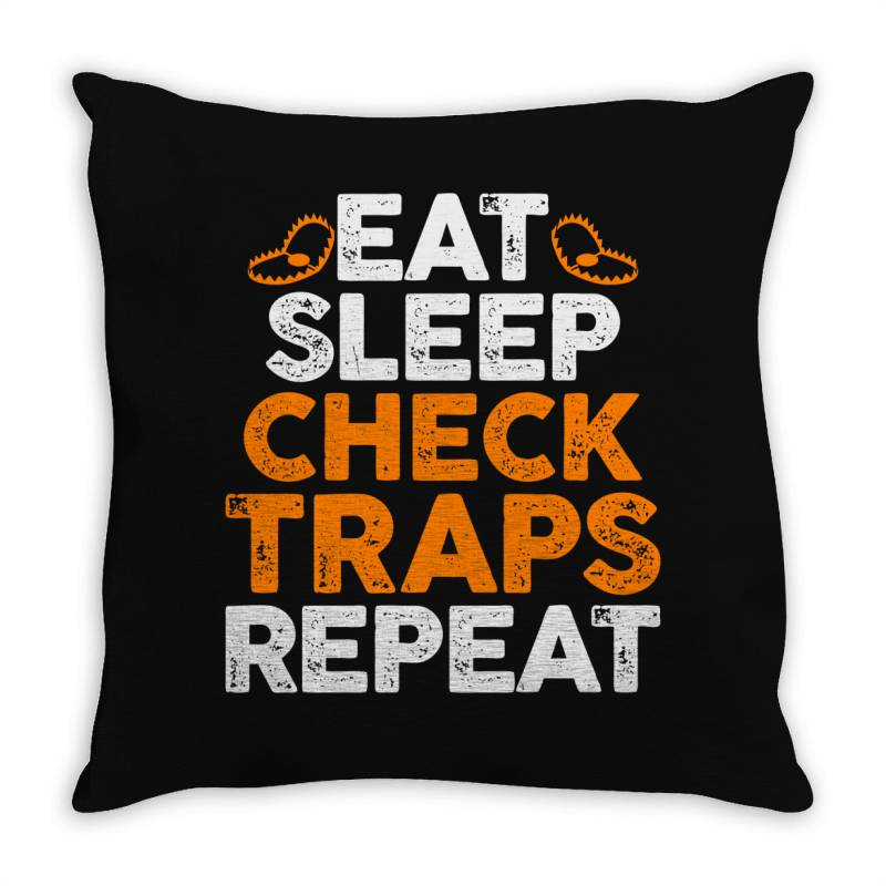Eat Sleep Check Traps Repeat Throw Pillow | Artistshot