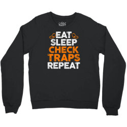 Eat sleep check traps repeat Crewneck Sweatshirt | Artistshot