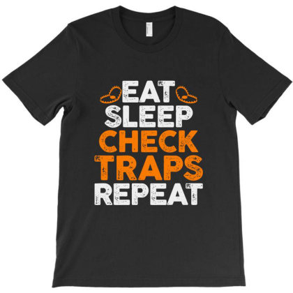 Eat Sleep Check Traps Repeat T-shirt Designed By Tiococacola