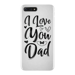 i love you dad iPhone 7 Plus Case | Artistshot