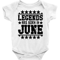 Legends are born in june Baby Bodysuit | Artistshot