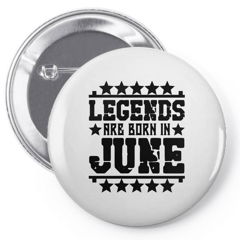 Legends Are Born In June Pin-back Button | Artistshot