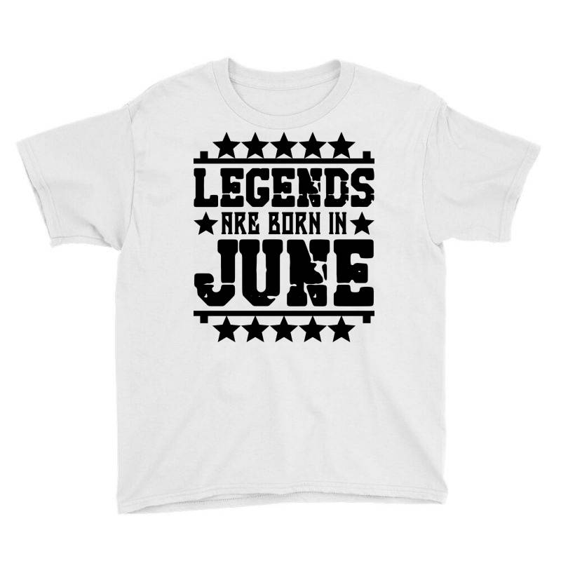 Legends Are Born In June Youth Tee | Artistshot