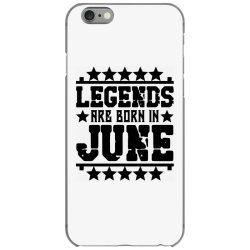 Legends are born in june iPhone 6/6s Case | Artistshot