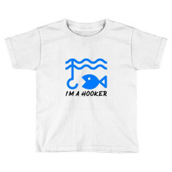 t shirt i am a hooker, Fisherman Tshirt Toddler T-shirt | Artistshot
