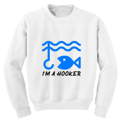 t shirt i am a hooker, Fisherman Tshirt Youth Sweatshirt | Artistshot