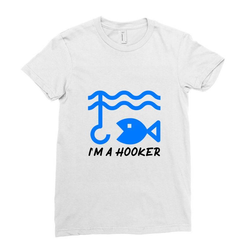 T Shirt I Am A Hooker, Fisherman Tshirt Ladies Fitted T-shirt | Artistshot