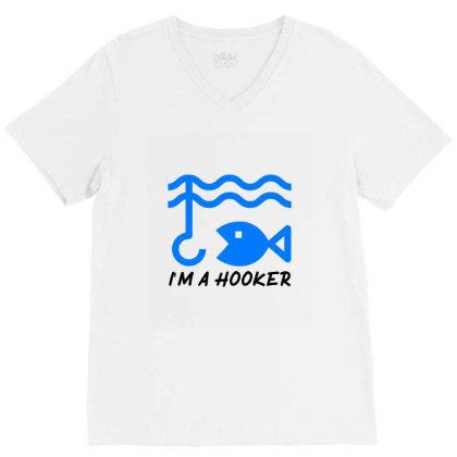 T Shirt I Am A Hooker, Fisherman Tshirt V-neck Tee Designed By Deepakbharthana
