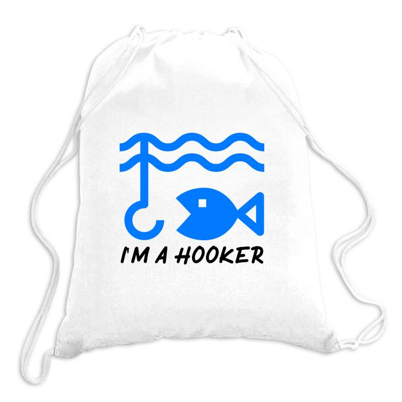 T Shirt I Am A Hooker, Fisherman Tshirt Drawstring Bags | Artistshot