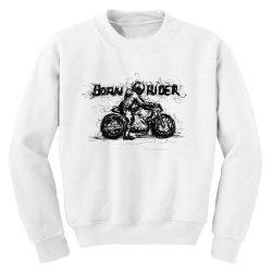 Born Rider Youth Sweatshirt | Artistshot