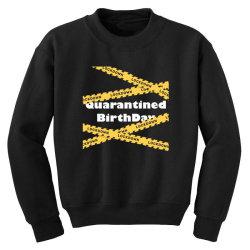 Quarantined BirthDay Youth Sweatshirt | Artistshot