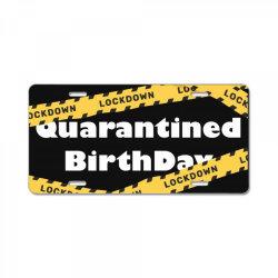 Quarantined BirthDay License Plate | Artistshot