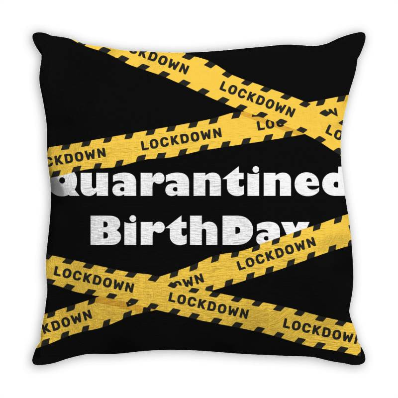Quarantined Birthday Throw Pillow | Artistshot