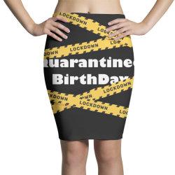 Quarantined BirthDay Pencil Skirts   Artistshot