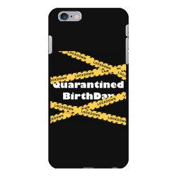 Quarantined BirthDay iPhone 6 Plus/6s Plus Case | Artistshot