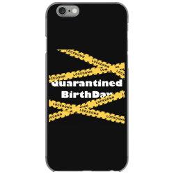 Quarantined BirthDay iPhone 6/6s Case | Artistshot