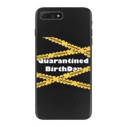 Quarantined BirthDay iPhone 7 Plus Case | Artistshot