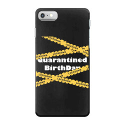 Quarantined BirthDay iPhone 7 Case | Artistshot