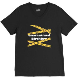 Quarantined BirthDay V-Neck Tee | Artistshot