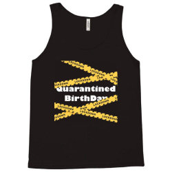 Quarantined BirthDay Tank Top | Artistshot