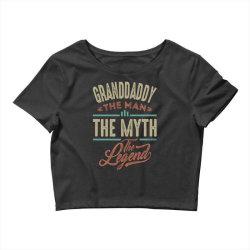 granddaddy the myth the legend Crop Top | Artistshot