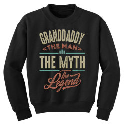 granddaddy the myth the legend Youth Sweatshirt | Artistshot