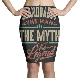 granddaddy the myth the legend Pencil Skirts | Artistshot