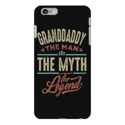 granddaddy the myth the legend iPhone 6 Plus/6s Plus Case | Artistshot