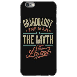 granddaddy the myth the legend iPhone 6/6s Case | Artistshot