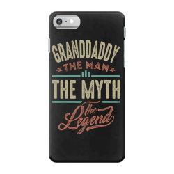 granddaddy the myth the legend iPhone 7 Case | Artistshot
