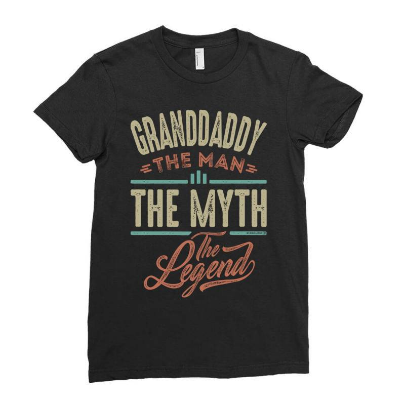 Granddaddy The Myth The Legend Ladies Fitted T-shirt | Artistshot