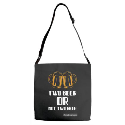 Two Beer Or Not Two Beer, Tshirt Adjustable Strap Totes Designed By Deepakbharthana