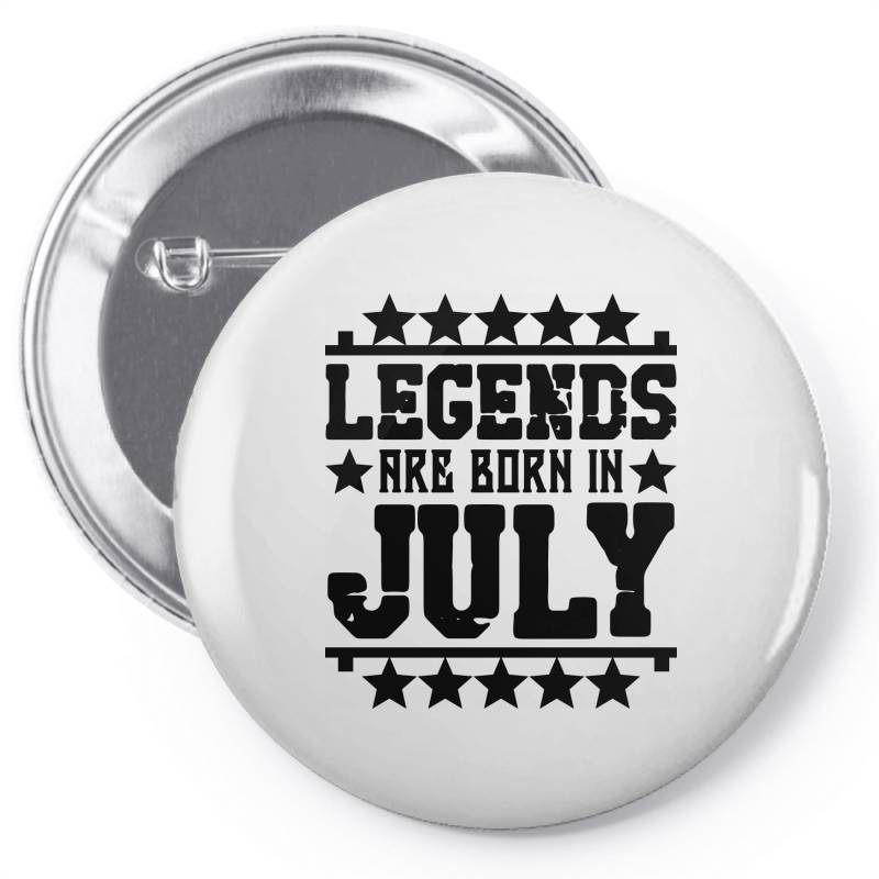 Legends Are Born In July Pin-back Button | Artistshot