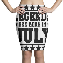Legends are born in july Pencil Skirts | Artistshot