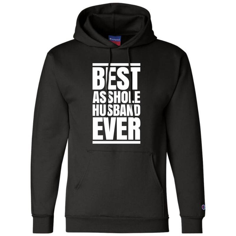Best Asshole Husband Ever Champion Hoodie | Artistshot