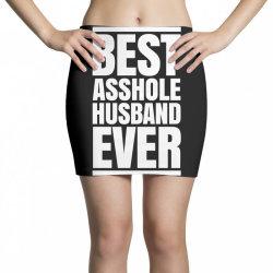 BEST ASSHOLE HUSBAND EVER Mini Skirts | Artistshot