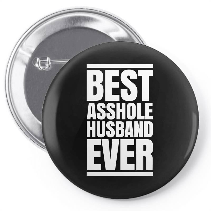 Best Asshole Husband Ever Pin-back Button   Artistshot