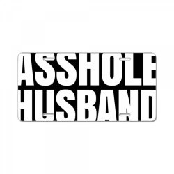 BEST ASSHOLE HUSBAND EVER License Plate | Artistshot