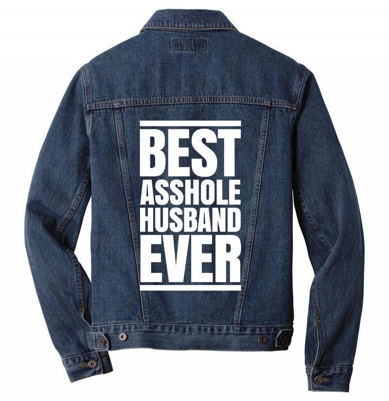 Best Asshole Husband Ever Men Denim Jacket   Artistshot