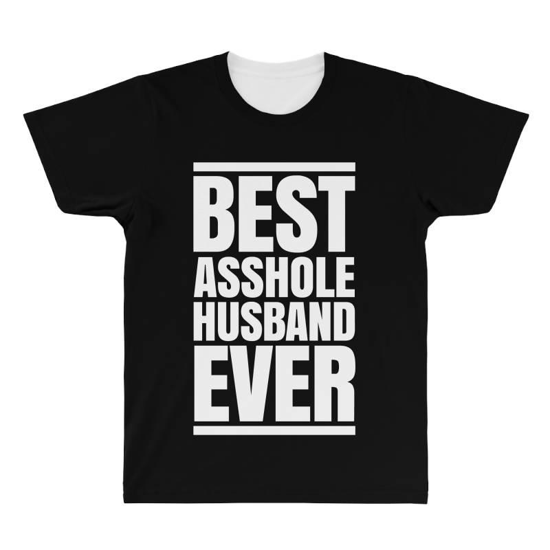 Best Asshole Husband Ever All Over Men's T-shirt | Artistshot