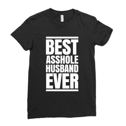 Best Asshole Husband Ever Ladies Fitted T-shirt Designed By Helloshop