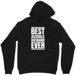 BEST ASSHOLE HUSBAND EVER Unisex Hoodie | Artistshot